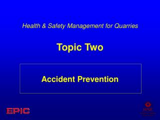 Health  Safety Management for Quarries Topic Two