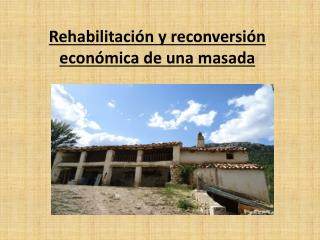 Rehabilitación y reconversión económica de una masada