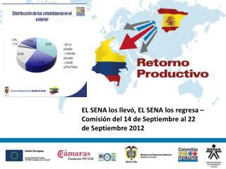 EL SENA los llevó, EL SENA los regresa – Comisión del 14 de Septiembre al 22 de Septiembre 2012