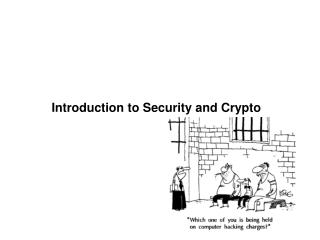 Introduction to Security and Crypto