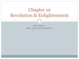 Chapter 10  Revolution & Enlightenment