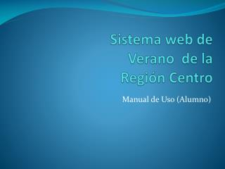 Sistema web de  Verano  de la Región Centro