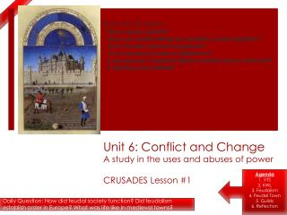 Unit 6: Conflict and Change A study in the uses and abuses of power CRUSADES Lesson #1