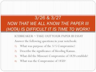 3/26 & 3/27 NOW THAT WE ALL KNOW THE PAPER III (HOTA) IS DIFFICULT IT IS TIME TO WORK!