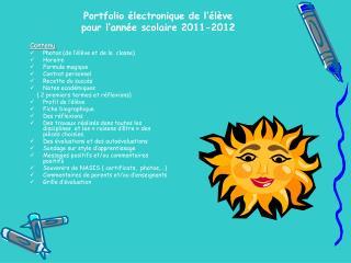 Portfolio électronique de l ' élève  pour l ' année scolaire  2011-2012