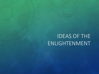 Ideas of the Enlightenment