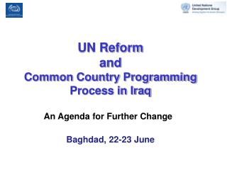 UN Reform  and  Common Country Programming Process in Iraq
