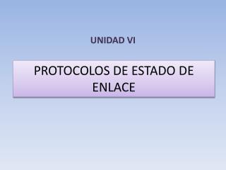 PROTOCOLOS DE ESTADO DE ENLACE