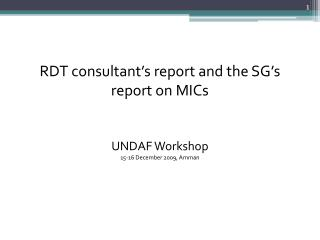 RDT consultant�s report and the SG�s report on  MICs UNDAF  Workshop  15-16 December 2009, Amman