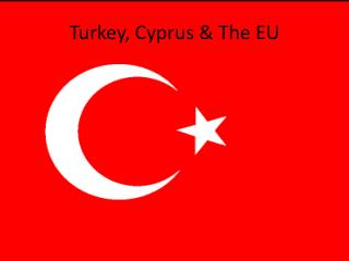Turkey, Cyprus & The EU