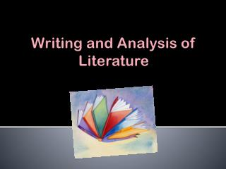 Writing and Analysis of Literature