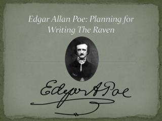 Edgar Allan  Poe: Planning  for Writing The Raven