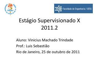 Estágio Supervisionado X  2011.2