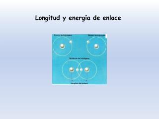 Longitud y energ�a de enlace