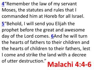 Malachi  4 :4-6