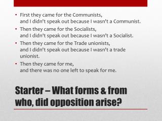Starter � What forms & from who, did opposition arise?