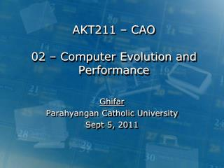 AKT211 – CAO 02 – Computer Evolution and Performance
