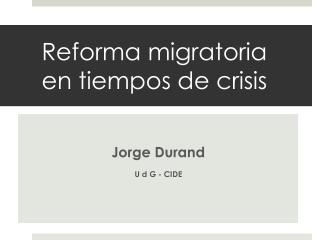 Reforma migratoria en tiempos de crisis