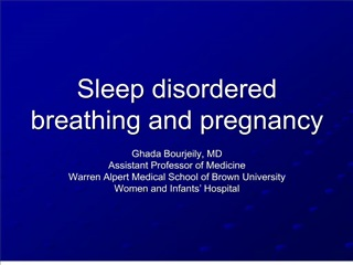 Sleep disordered breathing and pregnancy