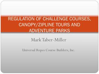 REGULATION OF CHALLENGE COURSES, CANOPY/ZIPLINE TOURS AND ADVENTURE PARKS