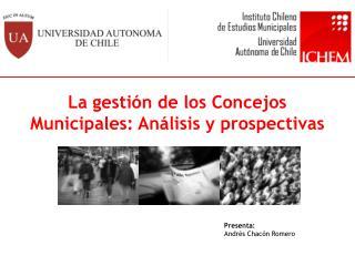 La gestión de los Concejos Municipales: Análisis y prospectivas