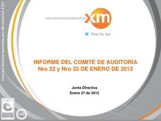 INFORME DEL COMITÉ DE AUDITORÍA  Nro  32 y  Nro  33 DE ENERO DE 2012