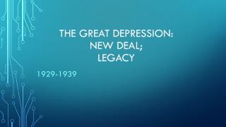 The Great Depression: New Deal; Legacy