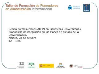 Sesión paralela Planes ALFIN en Bibliotecas Universitarias.