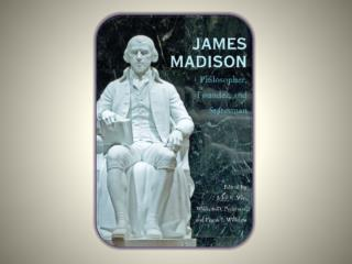 "James Madison ""Father of the Constitution"""