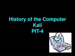 History of the Computer Kali PIT-4