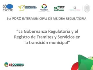 1er  FORO  INTERMUNICIPAL DE MEJORA REGULATORIA