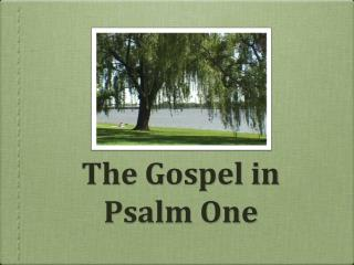 The Gospel in Psalm One