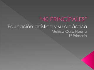 """""""40 PRINCIPALES"""""""