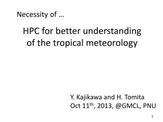 HPC for better understanding  of the tropical meteorology
