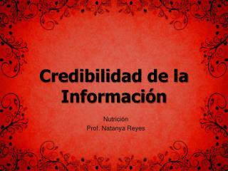 Credibilidad  de la  Información