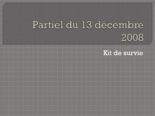 Partiel du  13  décembre  2008