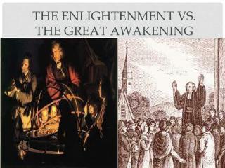 The Enlightenment Vs. The Great Awakening