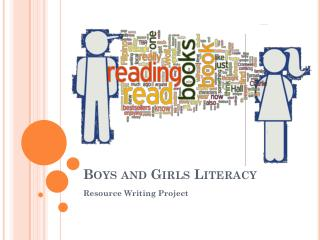 Boys and Girls Literacy
