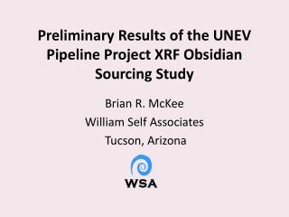 Preliminary Results of the UNEV Pipeline Project XRF Obsidian Sourcing Study