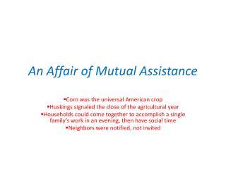 An Affair of Mutual Assistance