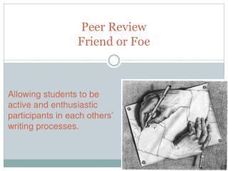 Peer Review Friend or Foe