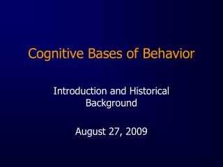 Cognitive Bases of Behavior