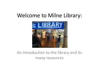 Welcome to Milne Library: