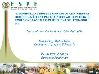 Elaborado por: Carlos Andrés Silva Calvopiña Director  Ing. Melton  T apia