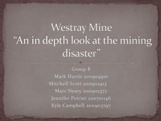 "Westray Mine  ""An in depth look at the mining disaster"""