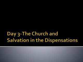 Day 3-The Church and Salvation in the Dispensations