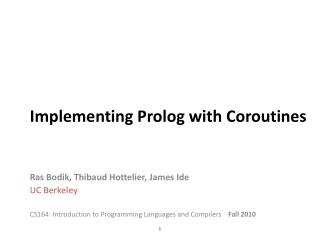 Implementing Prolog with Coroutines