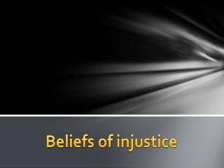 Beliefs of injustice