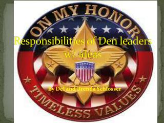 Responsibilities of Den leaders w/ ideas