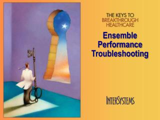 Ensemble Performance Troubleshooting